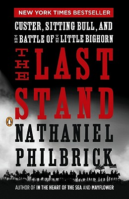 The Last Stand By Philbrick, Nathaniel