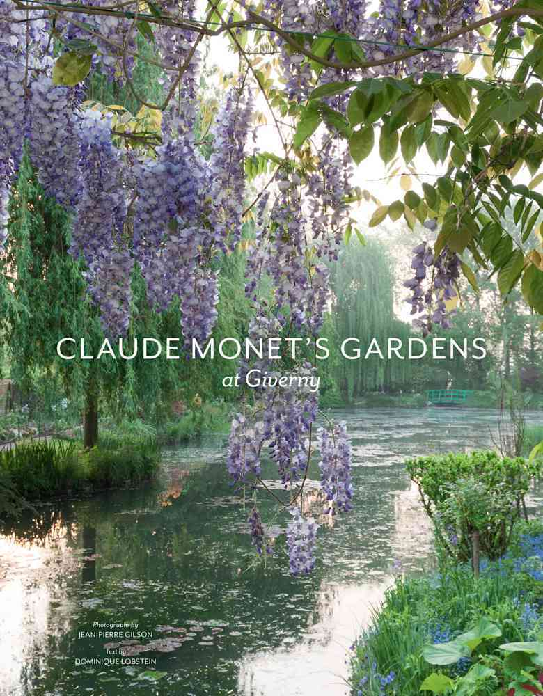 Claude Monet's Gardens at Giverny By Gilson, Jean-Pierre (PHT)/ Lobstein, Dominique